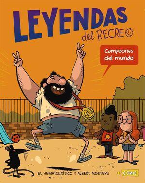 LEYENDAS DEL RECREO. CAMPEONES DEL MUNDO