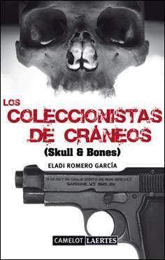 LOS COLECCIONISTAS DE CRANEOS (SKULL & BONES)
