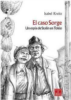 EL CASO SORGE. UN ESPIA DE STALIN EN TOKIO