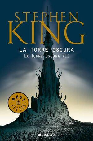 STEPHEN KING: LA TORRE OSCURA 07. LA TORRE OSCURA (DEBOLSILLO)