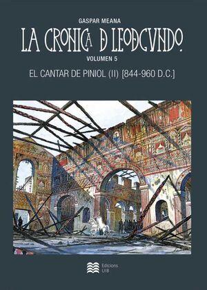 LA CRONICA DE LEODEGUNDO VOL. 5. EL CANTAR DE PINIOL II (844-960 D.C.)
