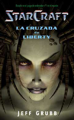 STARCRAFT: LA CRUZADA DE LIBERTY