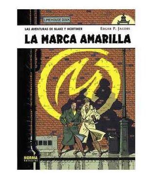 BLAKE Y MORTIMER #03. LA MARCA AMARILLA