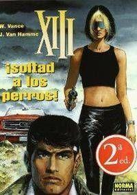 XIII #15. SOLTAD A LOS PERROS!