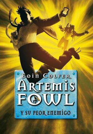 ARTEMIS FOWL 6: Y SU PEOR ENEMIGO
