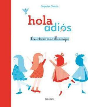 HOLA ADIOS LOS CONTRARIOS EN UN ALBUM MAGICO
