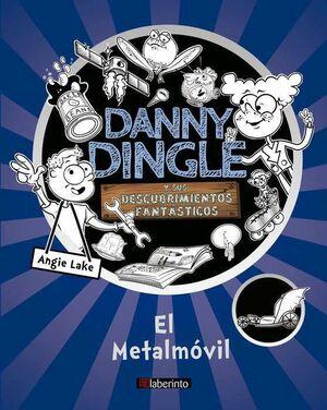 DANNY DINGLE Y SUS DESCUBRIMIENTOS FANTASTICOS: EL METALMOVIL