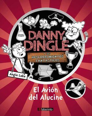 DANNY DINGLE Y SUS DESCUBRIMIENTOS FANTASTICOS: EL AVION DEL ALUCINE