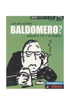 NUEVOS PENDONES DEL HUMOR #16 ¿QUE MAS QUIERES. BALDOMERO? MADURITO, FEO YO