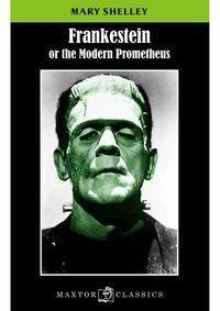FRANKESTEIN OR THE MODERN PROMETHEUS