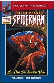 PETER PARKER SPIDERMAN #01: LOS DIAS DE NUESTRA VIDA