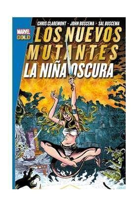 LOS NUEVOS MUTANTES. LA NIÑA OSCURA (MARVEL GOLD)