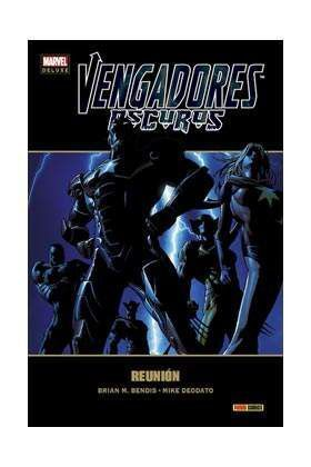 VENGADORES OSCUROS #01: REUNION (MARVEL DELUXE)