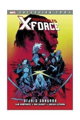 IMPOSIBLES X-FORCE #06. DEJALO SANGRAR