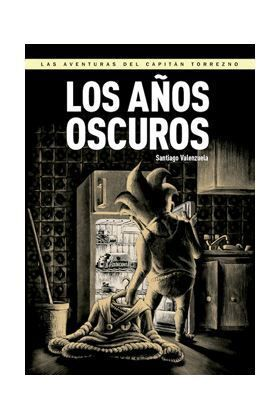 CAPITAN TORREZNO #06. LOS AÑOS OSCUROS (PANINI)