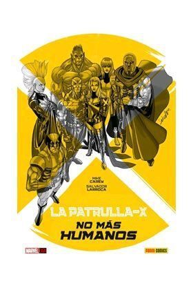 LA PATRULLA-X. NO MAS HUMANOS (MARVEL GRAPHIC NOVELS)