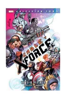 CABLE Y X-FORCE #02. VIVO O MUERTO 100% MARVEL