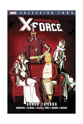 IMPOSIBLES X-FORCE #07. DANDO TUMBOS 100% MARVEL