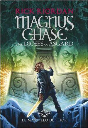 MAGNUS CHASE Y LOS DIOSES DE ASGARD #02. EL MARTILLO DE THOR