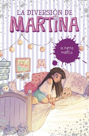 LA DIVERSION DE MARTINA #03. LA PUERTA MAGICA