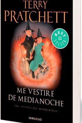 TERRY PRATCHETT: ME VESTIRE DE MEDIANOCHE (DEBOLSILLO)