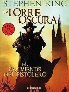 LA TORRE OSCURA VOL. 01. (DEBOLSILLO COMIC): EL NACIMIENTO DEL PISTOLER