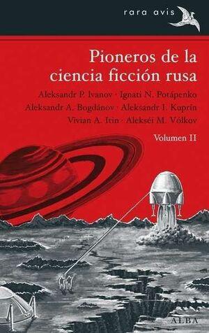 PIONEROS DE LA CIENCIA FICCION RUSA VOL. II