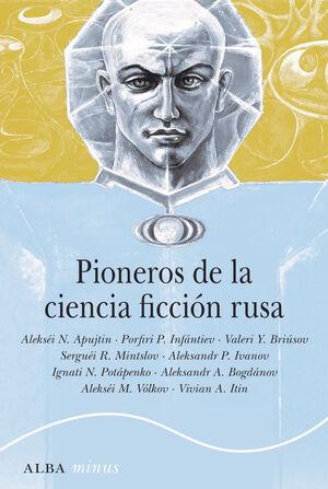 PIONEROS DE LA CIENCIA FICCION RUSA