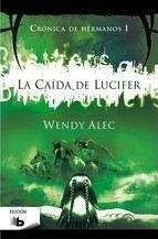 LA CAIDA DE LUCIFER. CRONICA DE HERMANOS I