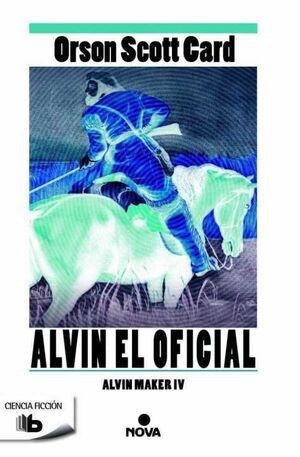 ALVIN MAKER 4. ALVIN EL OFICIAL (BOLSILLO)