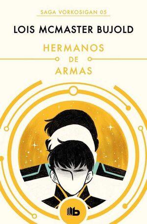 VORKOSIGAN 05. HERMANOS DE ARMAS