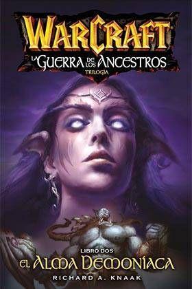 WARCRAFT: LA GUERRA DE LOS ANCESTROS #02. EL ALMA DEMONIACA