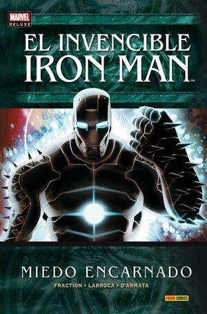 INVENCIBLE IRON MAN # 06. MIEDO ENCARNADO (MARVEL DELUXE)