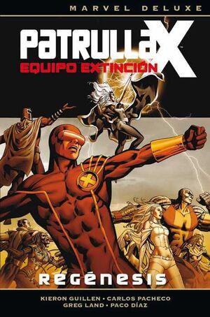 PATRULLA-X - EQUIPO DE EXTINCION #01. REGENESIS (MARVEL DELUXE)