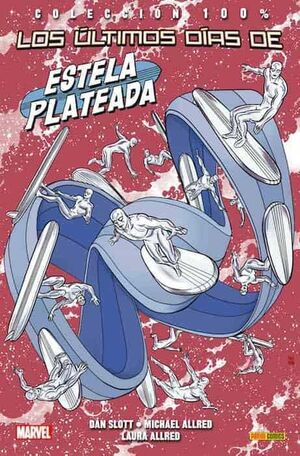 ESTELA PLATEADA #04. LOS ULTIMOS DIAS DE ESTELA PLATEADA