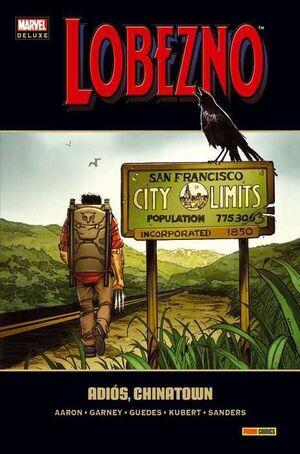 LOBEZNO #08: ADIOS CHINATOWN (MARVEL DELUXE)