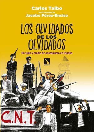 LOS OLVIDADOS DE LOS OLVIDADOS: UN SIGLO Y MEDIO DE ANARQUISMO EN ESPAÑA
