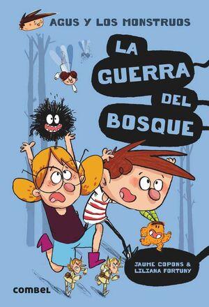 AGUS Y LOS MONSTRUOS #04. LA GUERRA DEL BOSQUE