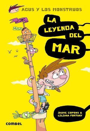 AGUS Y LOS MONSTRUOS #05. LA LEYENDA DEL MAR