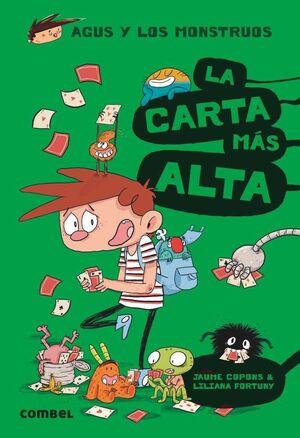 AGUS Y LOS MONSTRUOS #07. LA CARTA MAS ALTA