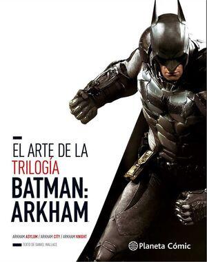 EL ARTE DE LA TRILOGIA BATMAN: ARKHAM