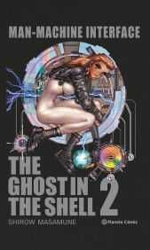 GHOST IN THE SHELL 2: MAN-MACHINE INTERFACE (EDICION TRAZADO)
