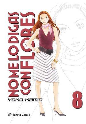 NO ME LO DIGAS CON FLORES #08 (NUEVA EDICION)