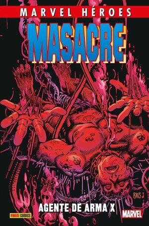MARVEL HEROES #084: MASACRE 04. AGENTE DE ARMA X