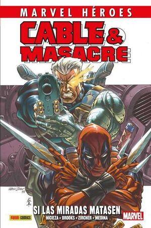 MARVEL HEROES #087: CABLE & MASACRE 01. SI LAS MIRADAS MATASEN