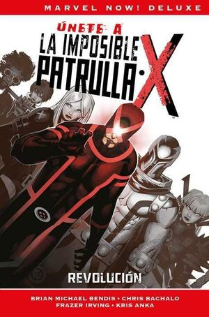 LA PATRULLA-X DE BRIAN MICHAEL BENDIS #02 (MARVEL NOW! DELUXE)