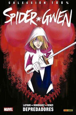 SPIDER-GWEN #03. DEPREDADORES (100% MARVEL)