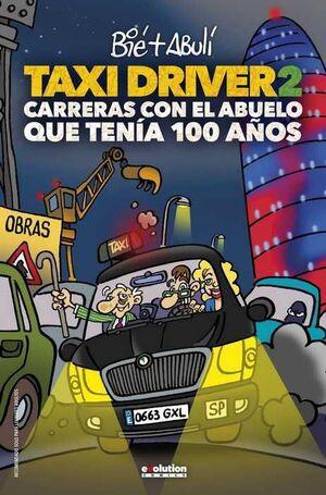 TAXI DRIVER #02. CARRERAS CON EL ABUELO QUE TENIA 100 AÑOS