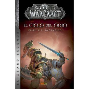 WORLD OF WARCRAFT. EL CICLO DEL ODIO (NUEVA EDICION)