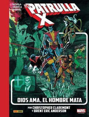 LA IMPOSIBLE PATRULLA-X: DIOS AMA EL HOMBRE MATA (MARVEL GRAPHIC NOVELS)